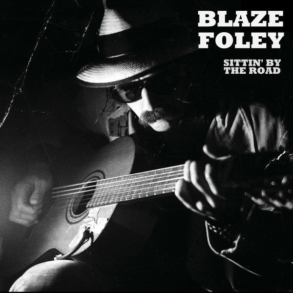 BLAZE FOLEY - SITTIN' BY THE ROAD CD