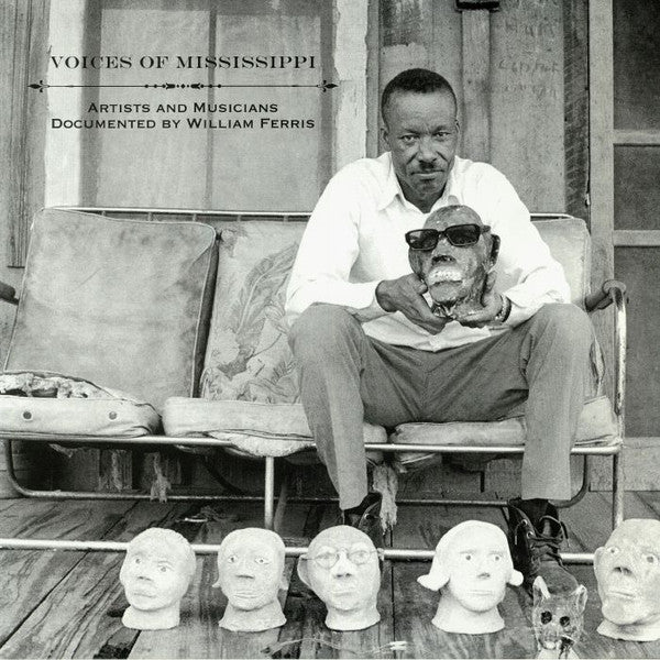 VARIOUS - VOICES OF MISSISSIPPI: ARTISTS & MUSICIANS DOCUMENTED BY WILLIAM FERRIS VINYL