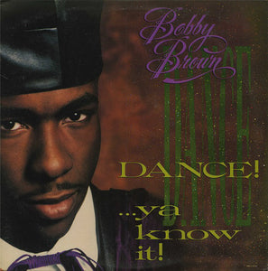 BOBBY BROWN - DANCE! ...YA KNOW IT! (USED VINYL 1989 US M-/M-)