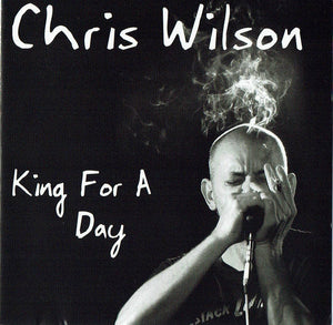 Chris Wilson - King For A Day CD