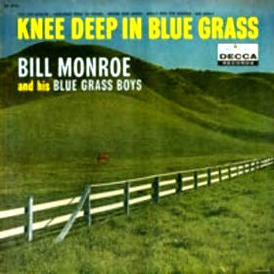 BILL MONROE & HIS BLUE GRASS BOYS - KNEE DEEP IN BLUE GRASS (USED VINYL 1978 JAPAN M-/M-)