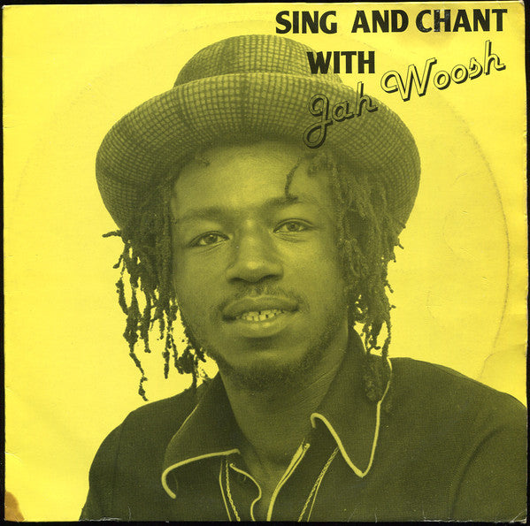 JAH WOOSH - SING AND CHANT WITH JAH WOOSH (USED VINYL 1982 UK M-/EX+)