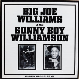 BIG JOE WILLIAMS & SONNY BOY WILLIAMSON - BIG JOE WILLIAMS & SONNY BOY WILLIAMSON (USED VINYL US M-/EX-)