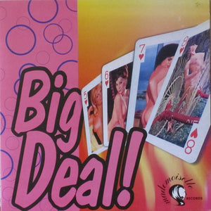 VARIOUS - BIG DEAL! (USED VINYL M-/M-)