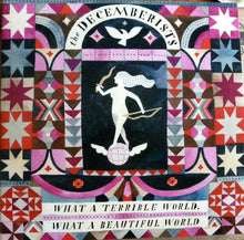 Load image into Gallery viewer, DECEMBERISTS - WHAT A TERRIBLE WORLD, WHAT A BEAUTIFUL WORLD (2LP ETCHED) VINYL