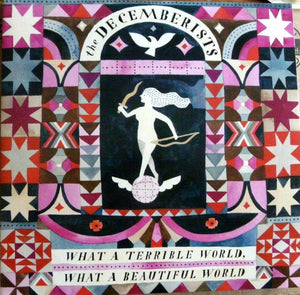 DECEMBERISTS - WHAT A TERRIBLE WORLD, WHAT A BEAUTIFUL WORLD (2LP ETCHED) VINYL