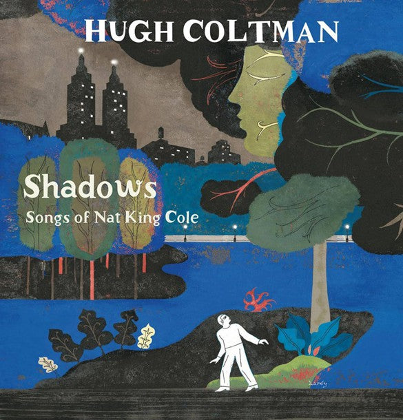 HUGH COLTMAN - SHADOWS: SONGS OF NAT KING COLE VINYL