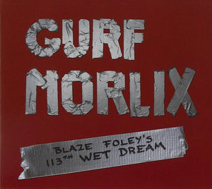 GURF MORLIX - BLAZE FOLEY'S 113TH WET DREAM CD