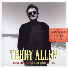 Load image into Gallery viewer, TERRY ALLEN - AMERICANA MASTER SERIES: BEST OF THE SUGAR HILL YEARS CD