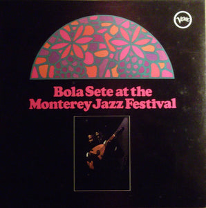 BOLA SETE - BOLA SETE AT THE MONTEREY JAZZ FESTIVAL (USED VINYL 1967 AUS EX/EX)