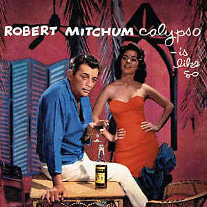 ROBERT MITCHUM - CALYPSO IS LIKE SO... VINYL