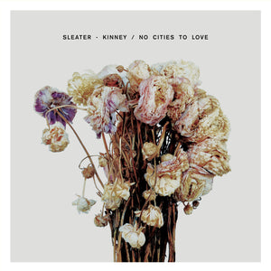 SLEATER-KINNEY - NO CITIES TO LOVE VINYL