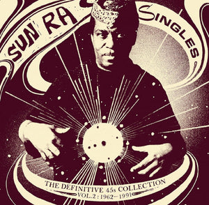 SUN RA - SINGLES: THE DEFINITIVE 45S COLLECTION VOL. 2 1962-1991 (3LP) VINYL