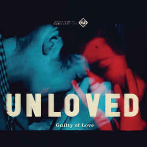 UNLOVED - GUILTY OF LOVE (2LP) VINYL