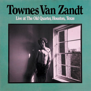 TOWNES VAN ZANDT - LIVE AT THE OLD QUARTER HOUSTON TEXAS (2LP) VINYL
