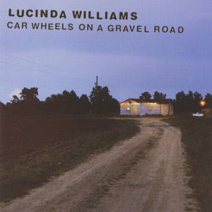 LUCINDA WILLIAMS - CAR WHEELS ON A GRAVEL ROAD VINYL