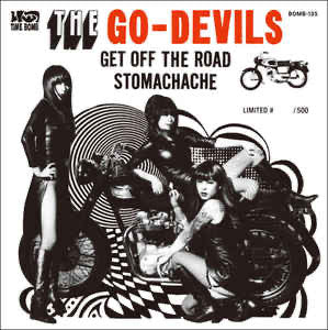 GO-DEVILS - GET OFF THE ROAD / STOMACHACHE 7""
