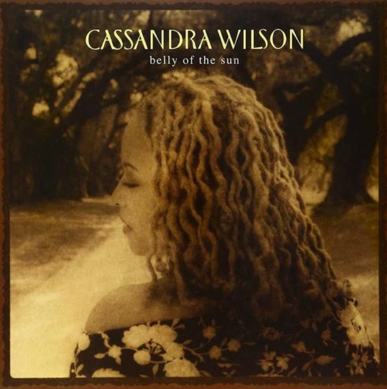 CASSANDRA WILSON - BELLY OF THE SUN (2LP) VINYL