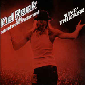 KID ROCK - 'LIVE' TRUCKER (2LP) VINYL