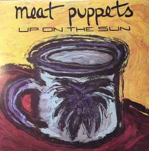 MEAT PUPPETS - UP ON THE SUN VINYL