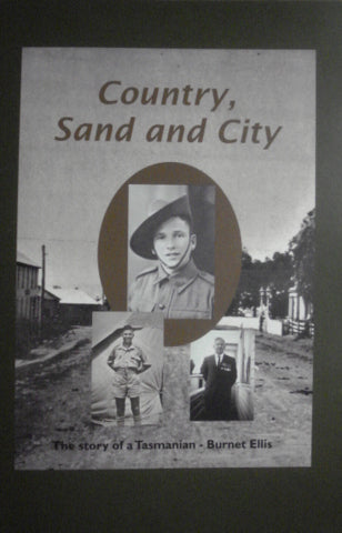 "BOOK. ""Country, Sand and City"".  The story of a Tasmanian - Burnet Ellis. (B4)"