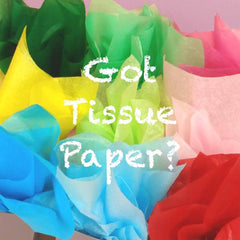 image of tissue paper with words Got Tissue Paper?