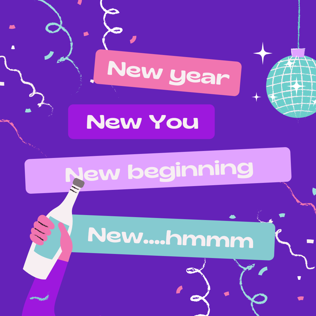 New Year, New You, New beginning, New...hmmm