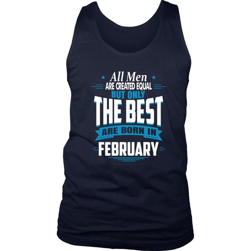 The best are born in February Men's Women's T Shirt - Men Women