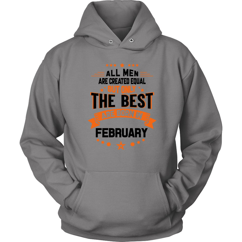 All Men Created Equal But The Best Born In Februa Funny Shirt - Men Women