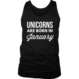 Unicorns are born in January - Funny Birthday T-Shirt - Men Women