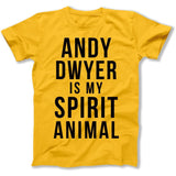 Andy Dwyer Is My Spirit Animal - T Shirt - Men Women