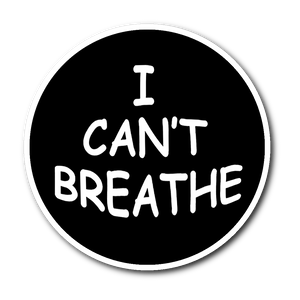 I Can't Breathe Black Lives Matter Sticker - Men Women