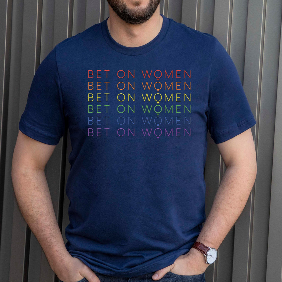 Bet On Women Pride Shirt - Men Women
