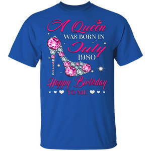 Queens are born in July 1980 T Shirt 39th Birthday Shirt G500 5.3 oz. T-Shirt