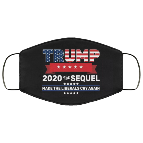 Trump 2020 Make Liberals Cry Again Face Masks - Men Women