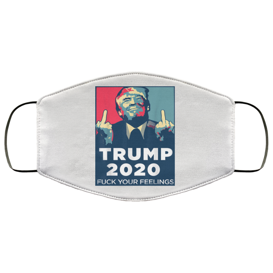 Trump 2020 FUCK Your Feelings Face Mask - Men Women