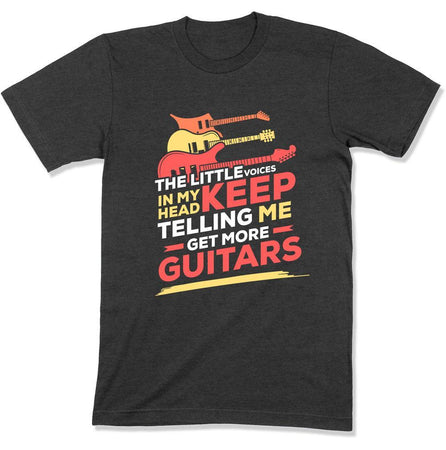 The Little Voices in My Head Keeps Telling Me To Buy More Guitars - T Shirt - GD-10 - Men Women