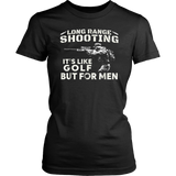 Long Range Shooting It's Like Golf But For Men T-Shirt - Men Women