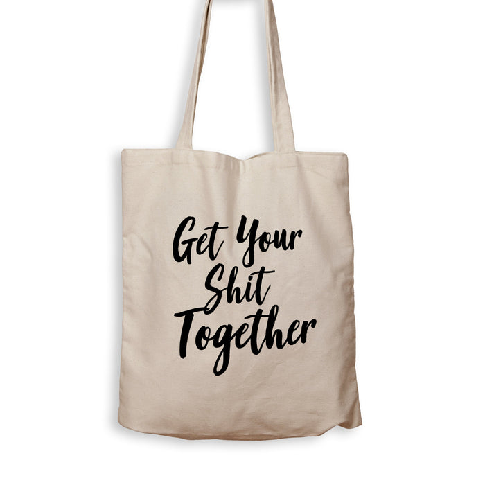 Get Your Shit Together - Tote Bag - Men Women