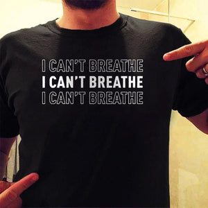 I Can't Breathe T-shirt, Black Lives Matter Support T-Shirt - Men Women