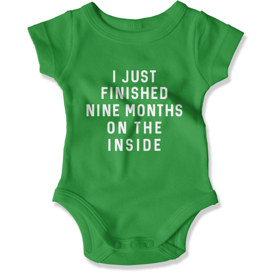 I Just Finished Nine Months On The Inside - Baby Bodysuit - Men Women