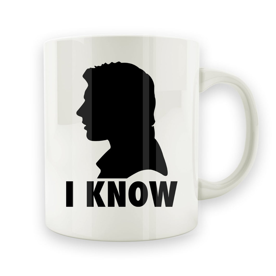 I Know - 15oz Mug - Men Women