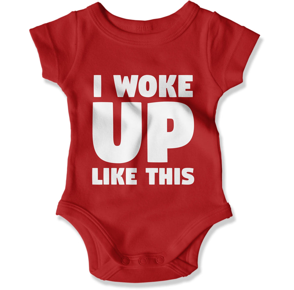 I Woke Up Like This - Baby Bodysuit - Men Women