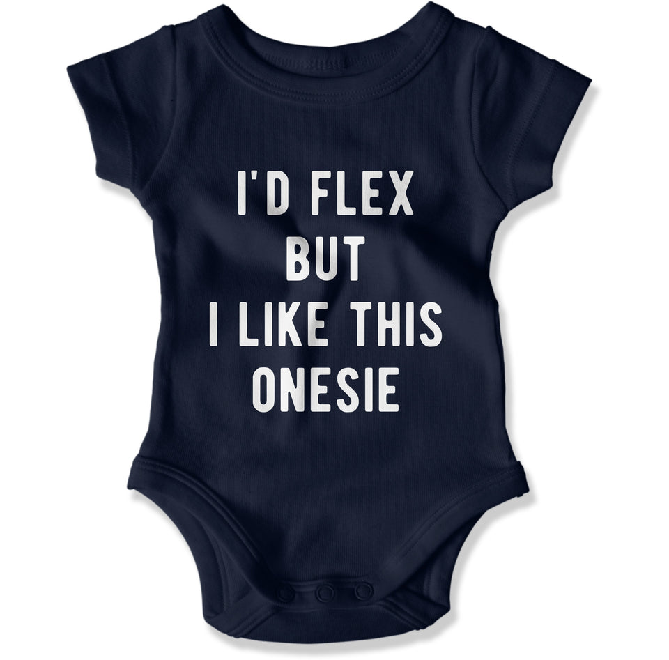 I'd Flex But I Like This Onesie - Baby Bodysuit - Men Women