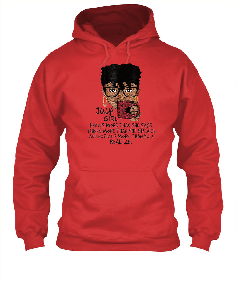 July Girl Knows More Than She Says Shirt Black - Unisex Hoodies