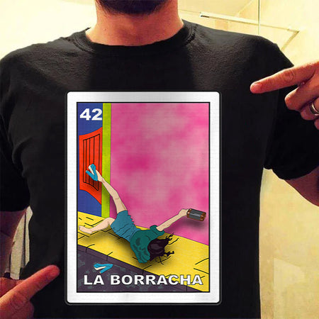 La borracha loteria mexican lottery bingo funny t shirt - Men Women