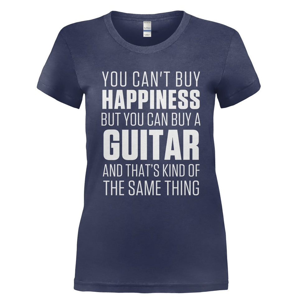 You Can't Buy Happiness - Guitar - T Shirt - Men Women