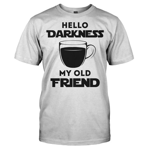 Hello Darkness My Old Friend - T Shirt - Men Women