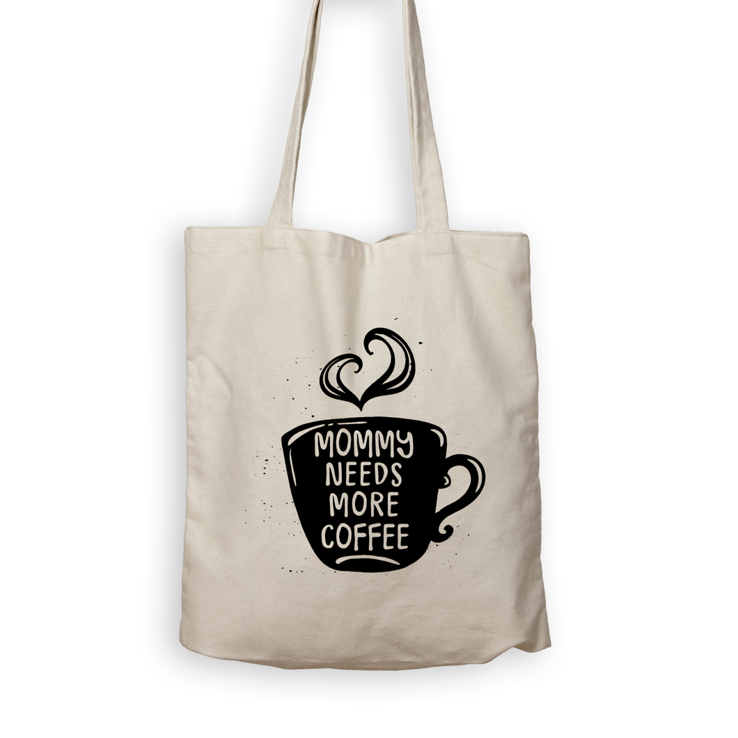 Mommy Needs More Coffee - Tote Bag - Men Women