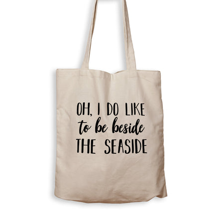 Oh, I Do Like To Be Beside The Seaside - Tote Bag - Men Women
